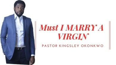 Must I marry a virgin by Pastor Kingsley Okonkwo