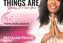 Download All Things Are Working Album by Peculiar Praise Olajide.