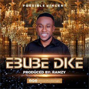 Ebube Dike by Possible Vincent