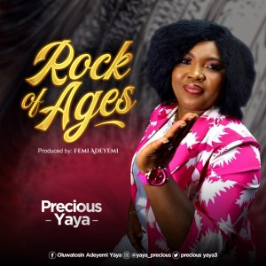 Rock Of Ages by Precious Yaya