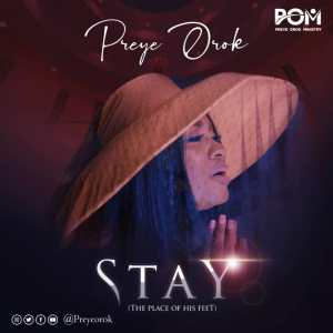 Stay (The Place At His Feet) by Preye Orok