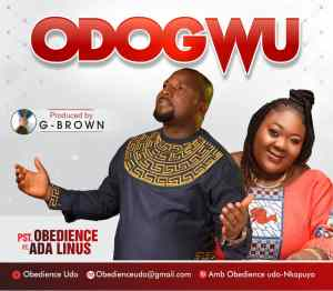 Odogwu by Pst. Obedience and Ada Linus