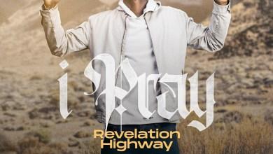 I Pray by Revelation Highway