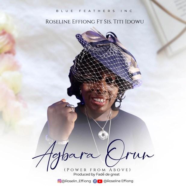 Agbara Orun by Roseline Effiong and Sis. Titi Idowu