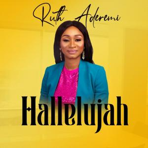 Hallelujah by Ruth Aderemi