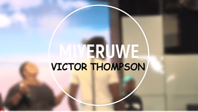 Miyeruwe by Victor Thompson mp3 download.