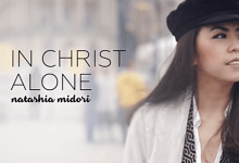In Christ Alone by Natashia Midori