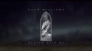 Heaven Help Me by Zach Williams