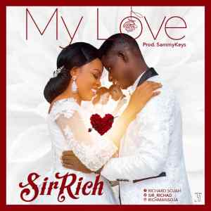 My Love by Sir Rich