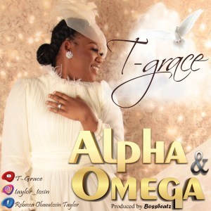 Alpha & Omega by T-Grace