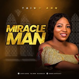 Miracle Man by Taiwo Ann