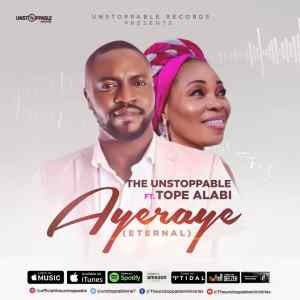 Ayeraye by The Unstoppable and Tope Alabi