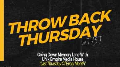#ThrowBackThursday with Unik Empire Media House