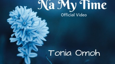Na My Time by Tonia Omoh mp3 download and music video