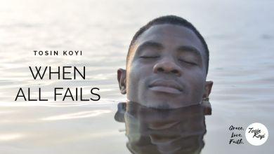 When All Fails by Tosin Koyi