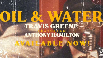Oil & Water by Travis Greene and Anthony Hamilton