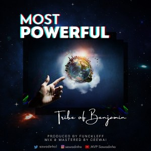 Most Powerful by Tribe of Benjamin