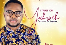I Trust You Yahweh by UC Ken & Divine Worshipers