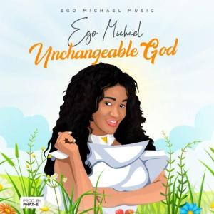 Unchangeable God by Ego Michael