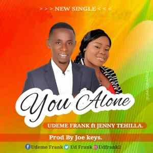 You Alone by Udeme Frank and Jenny Tehilla