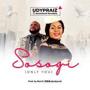 Sosogi by Udypraiz and Sensational Bamidele
