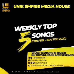 Unik Empire Media House Top 5 Songs 3rd week of February