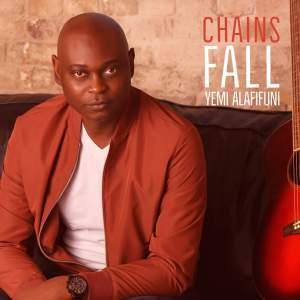 Chains Fall by Yemi Alafifuni
