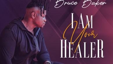I am Your Healer by Bruce Baker