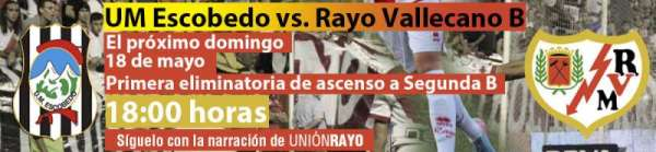 UM Escudero - Rayo Vallecano B