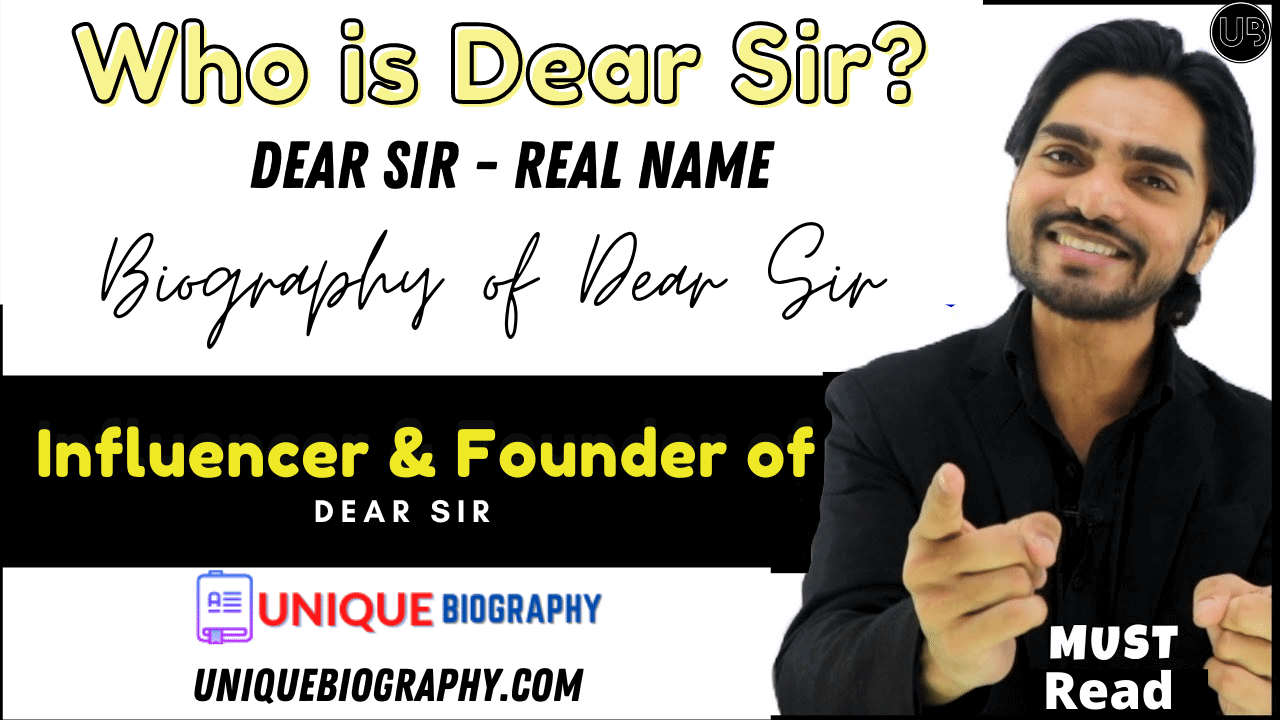 Dear Sir - Real Name | Biography | Age | Net Worth | Facts | Earning And More