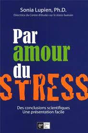 Par amour du stress – Sonia Lupien