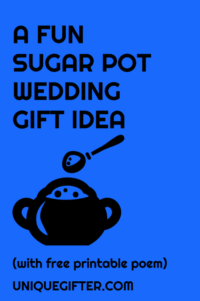Tea sets and sugar pots are common wedding registry gifts, and with a simple poem, they can be one of the most memorable wedding gifts you ever give. This is SUCH a cute idea, I am definitely saving this for the next wedding gift I give.