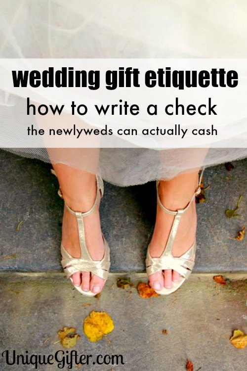 Important wedding etiquette alert! If your wedding gift is a check, write it properly so the couple can cash it!