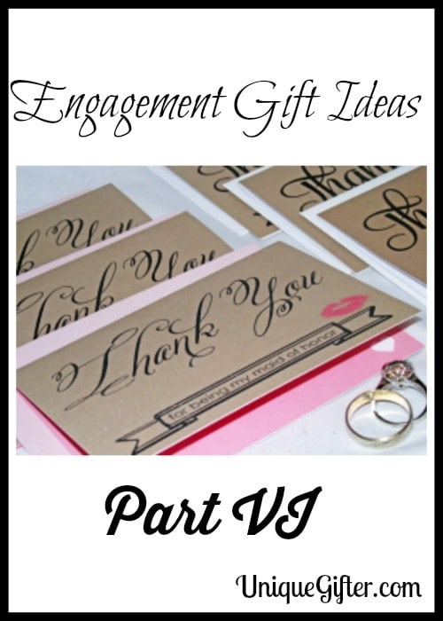 Engagement Gift Ideas - Part VI