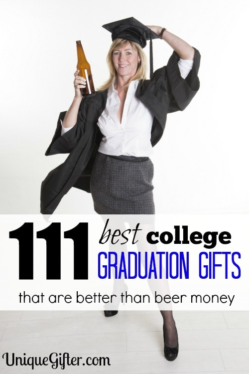 Here are the 111 best college graduation gifts that are better than beer money. Heck, I want half of them, I bet you do too!