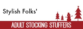 Stocking Stuffers for Stylish Folks