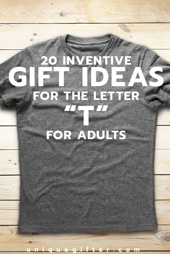 Setting up the world's best scavenger hunt? Use these inventive gift ideas that start with the letter T | Birthday | Anniversary | Adult | Gifts that begin with the letter T
