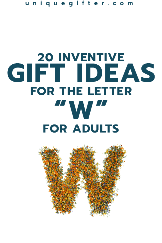 Setting up the world's best scavenger hunt? Use these inventive gift ideas that start with the letter W | Birthday | Anniversary | Adult | Gifts that begin with the letter W