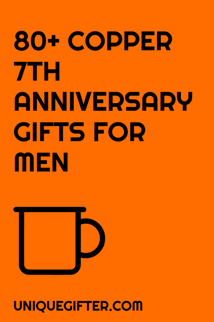 80+ Copper Seventh Anniversary Gifts for Men | Anniversary Gift Ideas | Men's Gifts | Seventh Anniversary | Copper Gifts | 7th | Husband | Spouse