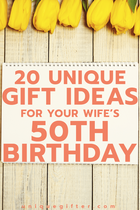 20 Gift Ideas For Your Wifes 50th Birthday