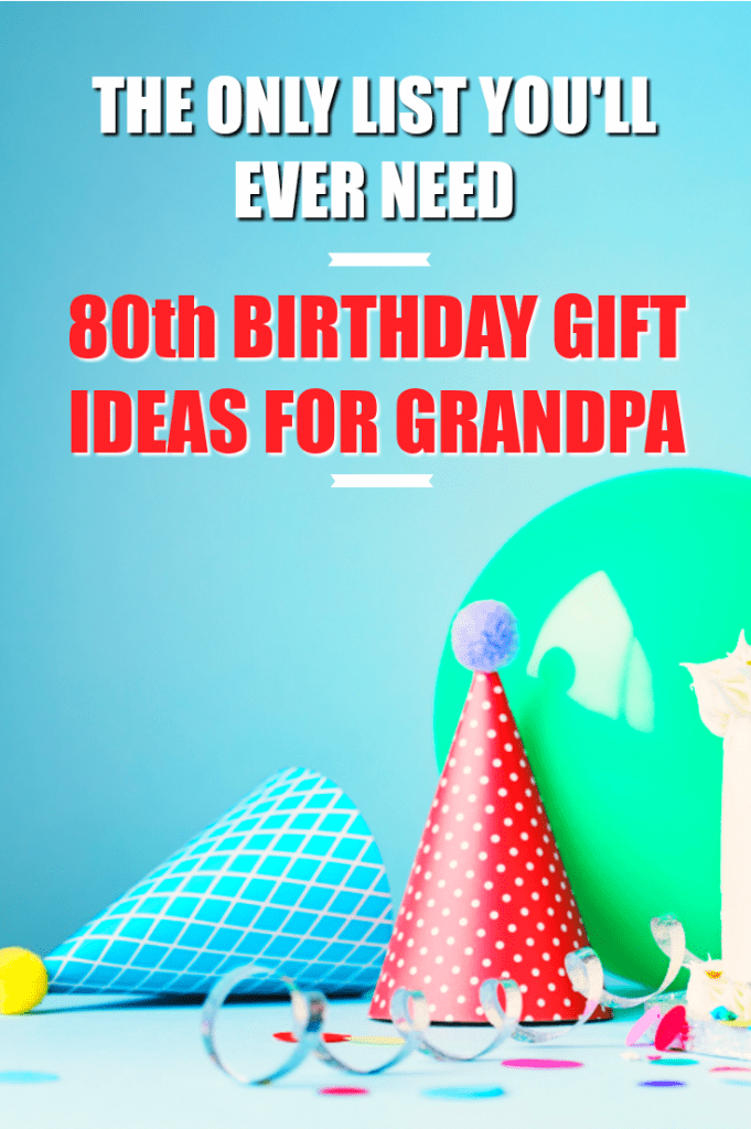Check Out This List Of Awesome 80th Birthday Gift