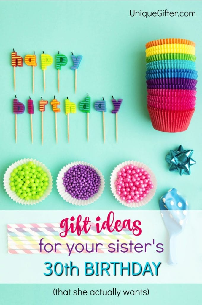 Gift Ideas For Your Sisters 30th Birthday