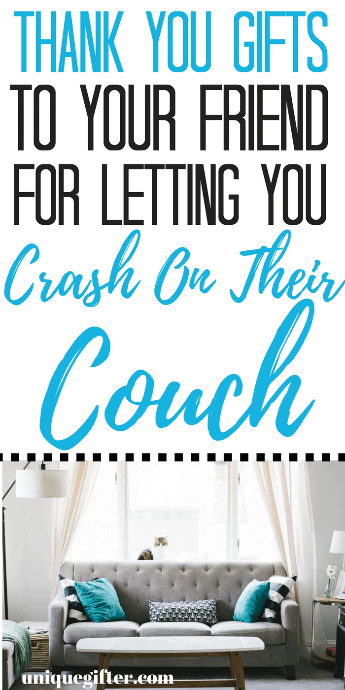 Thank you gifts for friends who let you crash on their couch | Thank you gifts to your friend for letting you crash on their couch | How to say thank you after living at a friend's house | What to get people who supported you