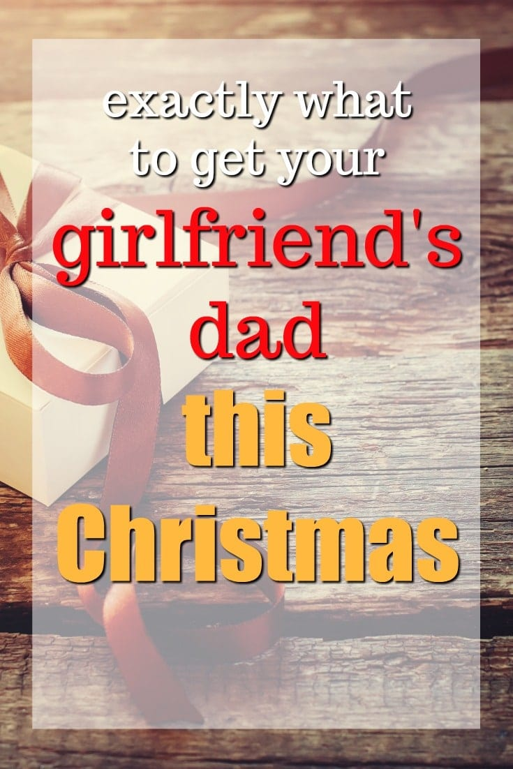20 Christmas Gift Ideas for Your Girlfriend's Dad - Unique ...