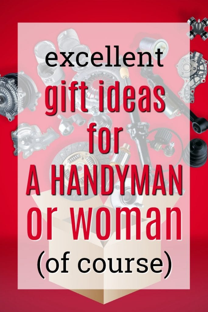 Excellent Gift Ideas for a Handyman or Woman | What to buy a Handyman | What to get a handywoman | Thank you gifts for odd job labor | Christmas presents for my handyman