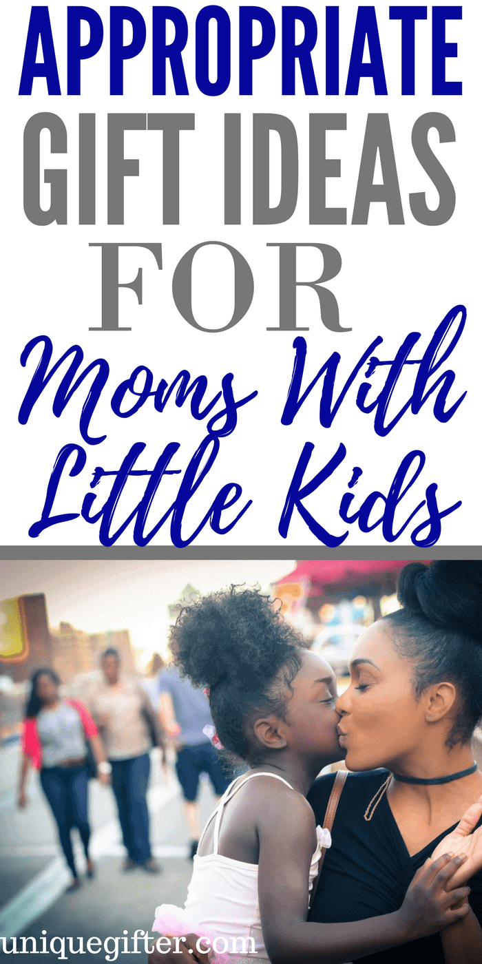 Appropriate Gift Ideas for Moms with Little Kids | Mother's Day for parents of toddlers | Gifts for a mom with small children | Creative gifts for an overwhelmed mom | Mum gifts | Birthday presents for my Mom