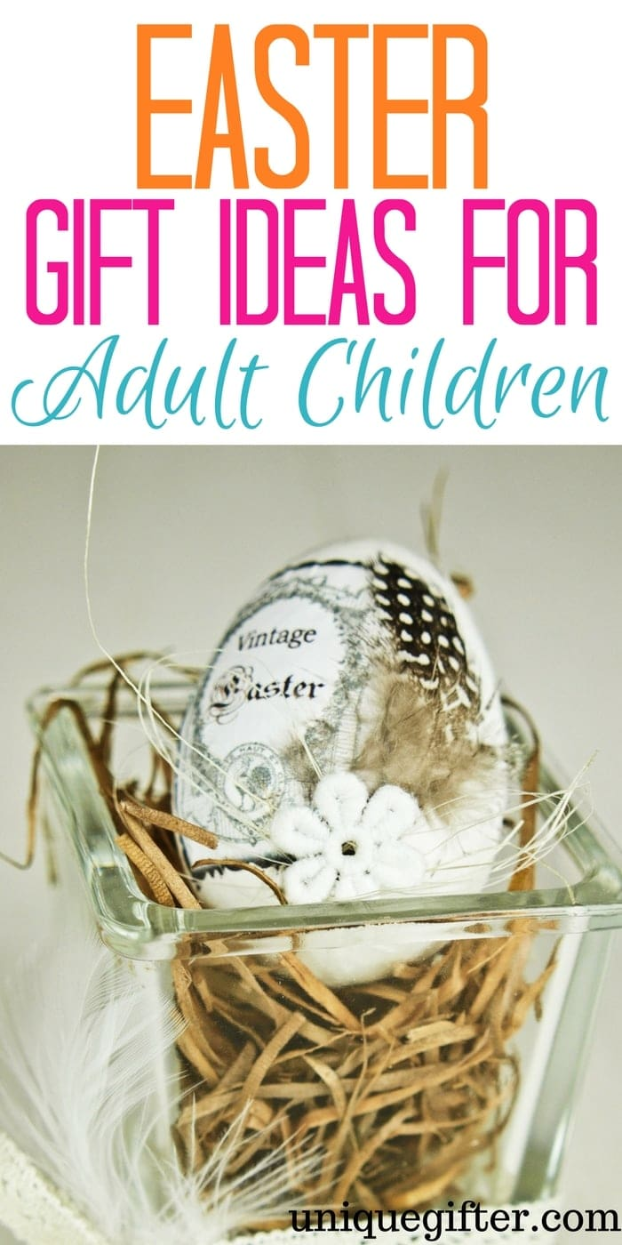 Easter Gift Ideas for Adult Children | What to buy my grown children | Kids out of the house gifts | Fun Easter basket ideas for adults | Creative Easter Gifts |