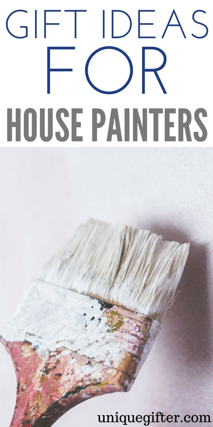 Gift Ideas for House Painters | Ways to thank the student painters | What to buy someone who paints houses for a living | Gift Ideas for a painter | Christmas presents for the renovation crew | How to thank my construction crew
