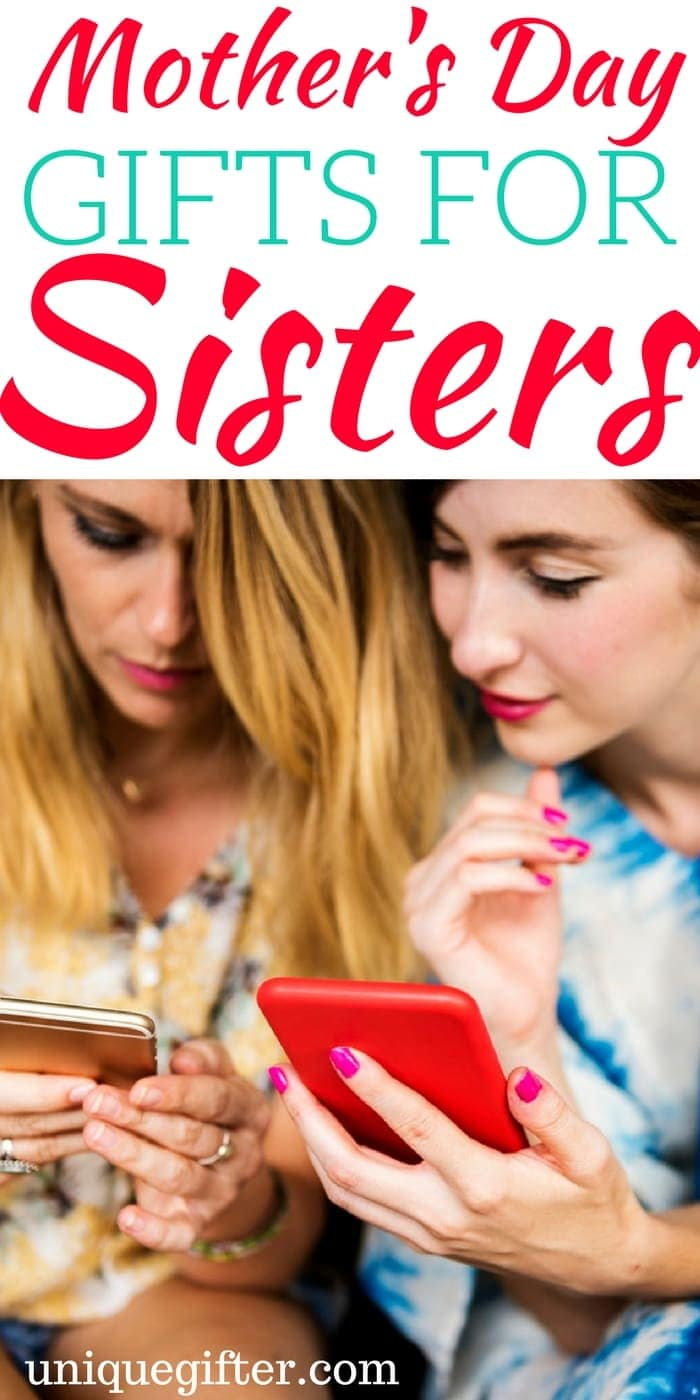 Mother's Day Gifts for Sisters | Mother Day Gift Ideas to get my sister | What to buy my sister as a gift | Fun presents for my sister | Younger sister mother's day gifts | Older sister Mother's Day presents | My sister is a new mom!