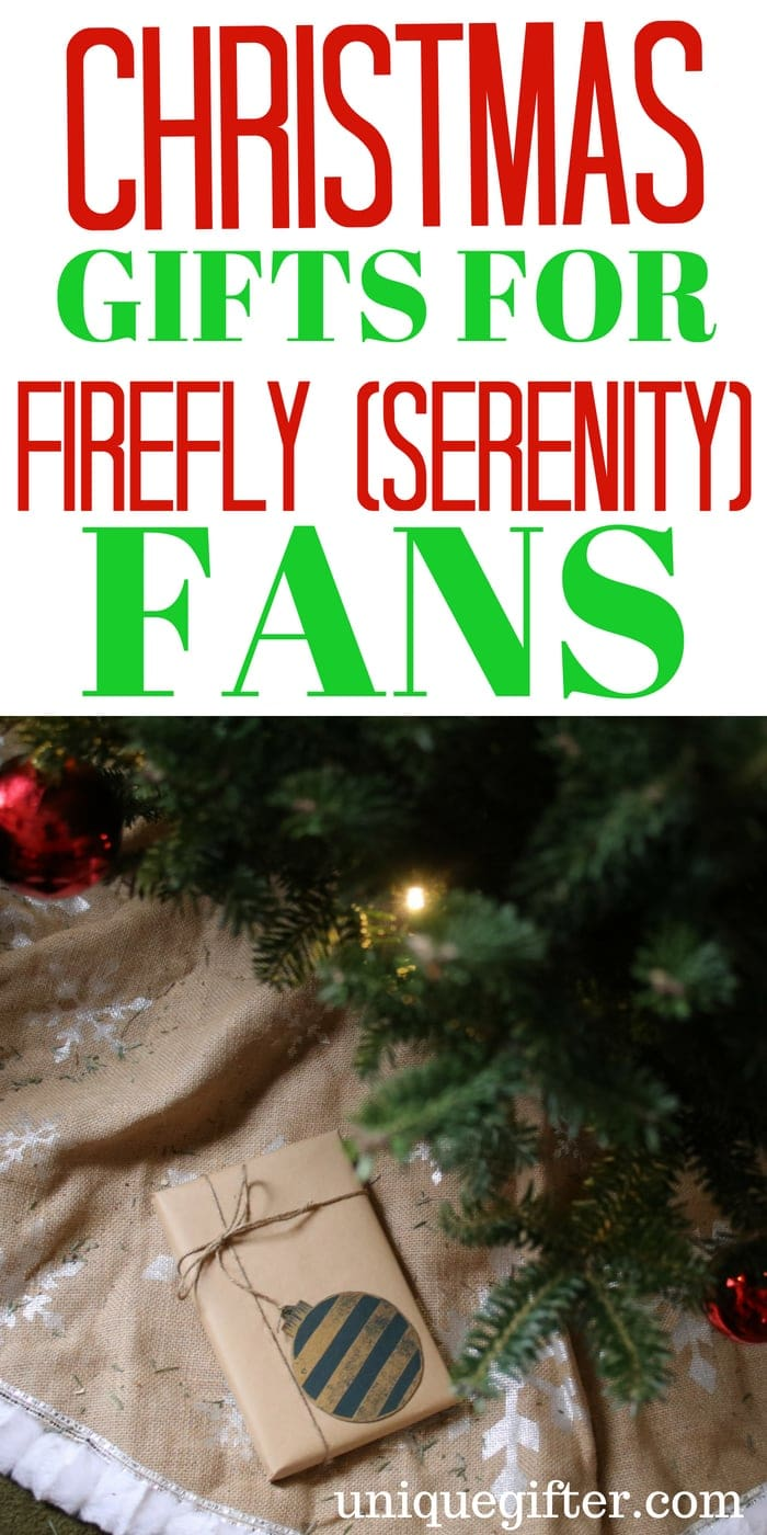 Christmas Gifts for Firefly (Serenity) Fans | What to buy for a Firefly Fan | Serenity Firefly Fan | Firefly Fan | Presents to buy for a Firefly Serenity Fan | Geek #Christmas Gift Ideas | Holiday gifts for a Serenity Fan | Epic Gifts For Firefly Fans | #firefly #serenity #gifts